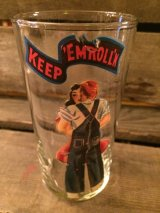 KEEP 'EMROLL'N Glass