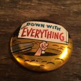 DOWN WITH EVERYTHING Tin Badge