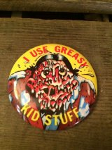 """I USE GREASY KID STUFF""Pin Backs"