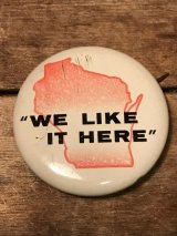 We Like It Here Wisconsin Can Badge ビンテージ 缶バッジ ウィスコンシン州 60年代 バッチ ヴィンテージ