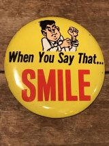 When You Say That ...Smile Tin Badge ビンテージ 缶バッジ メッセージ 60年代 バッチ JAPAN ヴィンテージ vintage