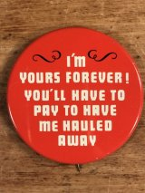 """""""I'm Yours Forever!..."""" Message Pin Back メッセージ ビンテージ 缶バッジ 60〜70年代"""