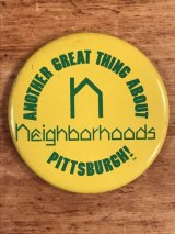 "Neighborhoods ""Another Great Thing About Pittsburgh!"" Pin Back スーベニア ビンテージ 缶バッジ 70〜80年代"