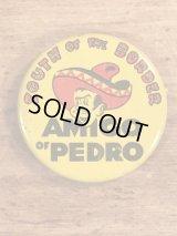 "South Of The Border ""Amigo Of Pedro"" Pin Back レストラン ビンテージ 缶バッジ 70〜80年代"