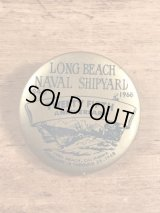 Long Beach Naval Shipyard Pinback ロングビーチ海軍造船所 ビンテージ 缶バッジ 缶バッチ 60年代