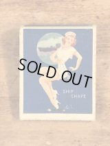 "Advertising Pin Up Girl ""Ship Shape"" Matchbook ピンナップガール ビンテージ マッチブック 40〜50年代"