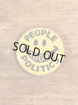 People Above Politics Smile Face Pinback スマイル ビンテージ 缶バッジ 選挙 缶バッチ 70年代