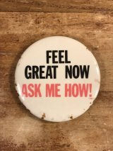Feel Great Now Ask Me How! Pinback メッセージ ビンテージ 缶バッジ 缶バッチ 80年代