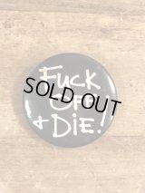 Fuck Off And Die! Pinback メッセージ ビンテージ 缶バッジ 缶バッチ 80年代