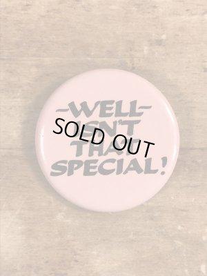 80年代頃のWell Isn't That Special!のメッセージが書かれたヴィンテージの缶バッチ