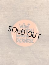 What Are You Looking At, Dicknose Pinback メッセージ ビンテージ 缶バッジ 缶バッチ 80年代