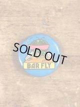 Bar Fly Pinback メッセージ ビンテージ 缶バッジ 缶バッチ 80年代