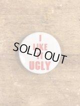 I Like It Ugly Pinback メッセージ ビンテージ 缶バッジ 缶バッチ 70年代