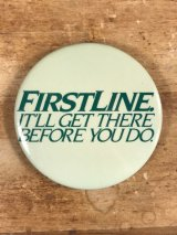 Firstline. It'll Get There Before You Do. Pinback メッセージ ビンテージ 缶バッジ 缶バッチ 70~80年代