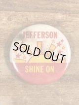 Jefferson Shine On Pinback メッセージ ビンテージ 缶バッジ 缶バッチ 80年代